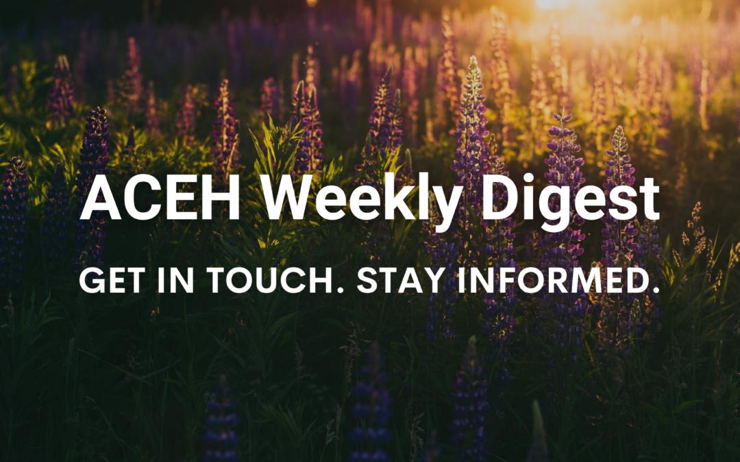 ACEH Weekly Digest: 7/7/2021